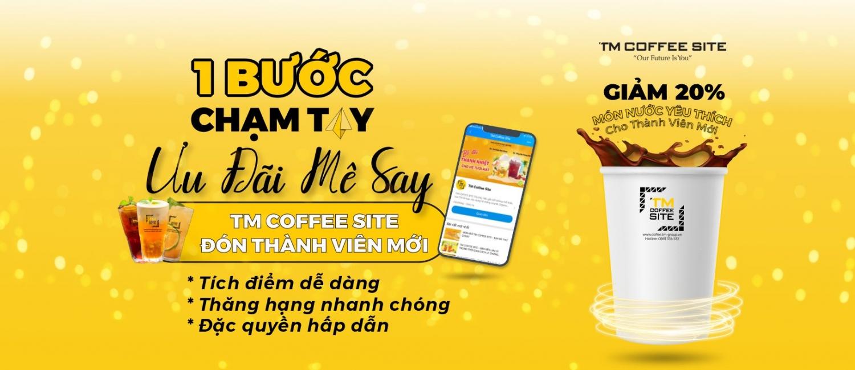 TM Coffee Site - Đăng ký thành viên Nhận ngay ưu đãi