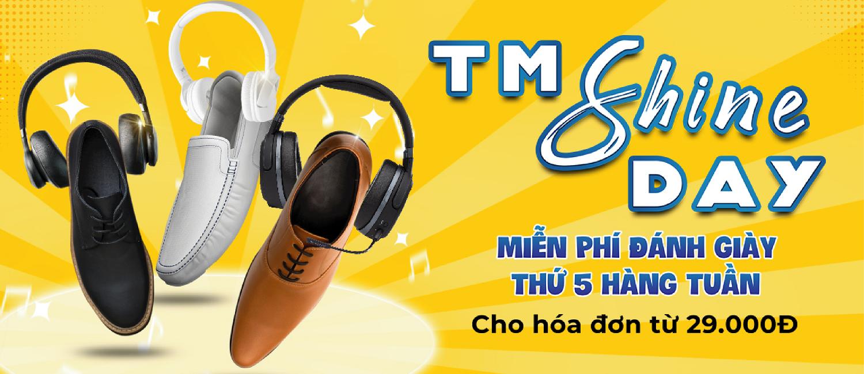 TM SHINE DAY - ĐÁNH GIÀY MIỄN PHÍ THỨ 5 HÀNG TUẦN